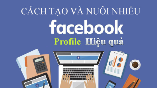 Nuôi tài khoản facebook